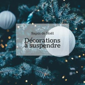 blog deco noel decoration a suspendre sapin